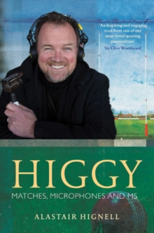 Higgy : Matches, Microphones and MS, Hardback Book