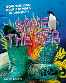 Save the Sea : Age 5-6, Above Average Readers, Paperback Book