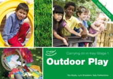 Outdoor Play Carrying on in Key Stage 1, Paperback / softback Book