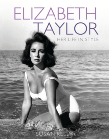 Elizabeth Taylor : Her Life in Style, Paperback Book
