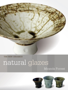 Natural Glazes : collecting and making, Paperback Book