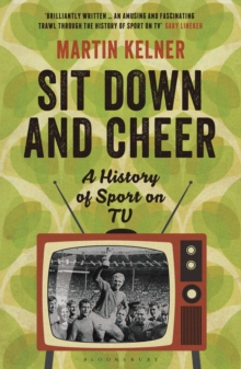 Sit Down and Cheer : A History of Sport on TV, Paperback Book