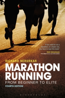 Marathon Running : From Beginner to Elite, 4th edition, Paperback Book