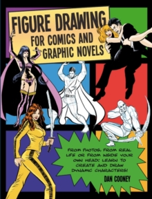 Figure Drawing for Comics and Graphic Novels, Paperback Book