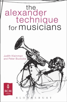 The Alexander Technique for Musicians, Paperback Book