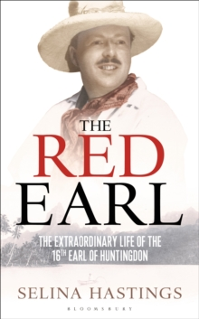 The Red Earl : The Extraordinary Life of the 16th Earl of Huntingdon, Hardback Book