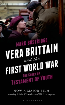 Vera Brittain and the First World War : The Story of Testament of Youth, Hardback Book