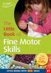 The Little Book of Fine Motor Skills : Little Books with Big Ideas (61)
