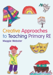 Creative Approaches to Teaching Primary RE, Paperback / softback Book