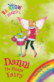 Rainbow Magic: Danni the Drum Fairy : The Music Fairies Book 4, Paperback Book