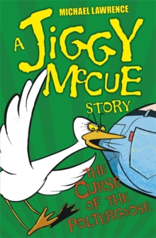 Jiggy McCue: The Curse of the Poltergoose, Paperback Book