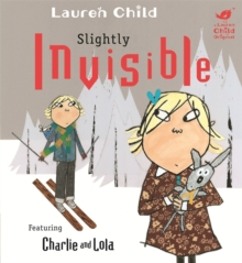 Charlie and Lola: Slightly Invisible, Hardback Book