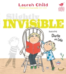 Charlie and Lola: Slightly Invisible, Paperback Book