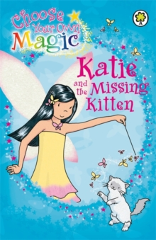 Rainbow Magic: Katie and the Missing Kitten : Choose Your Own Magic, Paperback Book