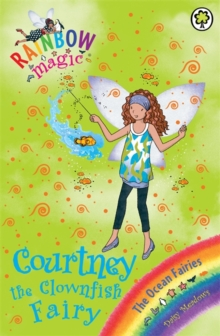 Courtney the Clownfish Fairy : The Ocean Fairies Book 7, Paperback Book