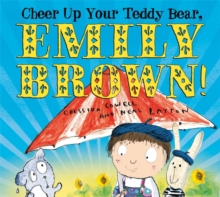 Cheer Up Your Teddy Emily Brown, Paperback Book