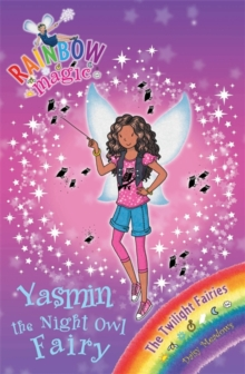 Rainbow Magic: Yasmin the Night Owl Fairy : The Twilight Fairies Book 5, Paperback Book