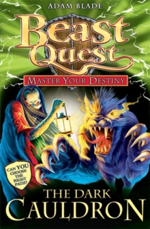 Beast Quest: Master Your Destiny: The Dark Cauldron : Book 1, Paperback Book