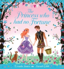 The Princess Who Had No Fortune, Hardback Book