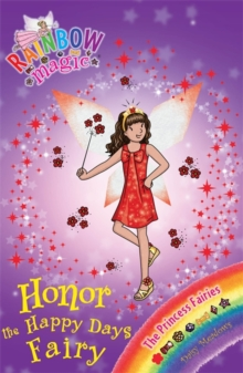 Rainbow Magic: Honor the Happy Days Fairy : The Princess Fairies Book 1, Paperback Book