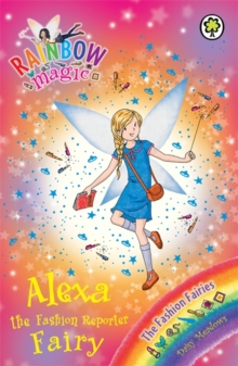 Rainbow Magic: Alexa the Fashion Reporter Fairy : The Fashion Fairies Book 4, Paperback Book
