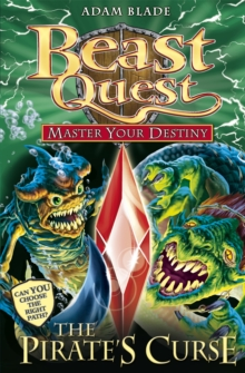Beast Quest: Master Your Destiny: The Pirate's Curse : Book 3, Paperback Book