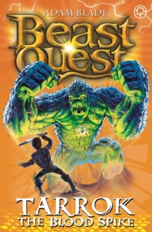 Beast Quest: Tarrok the Blood Spike : Series 11 Book 2, Paperback Book