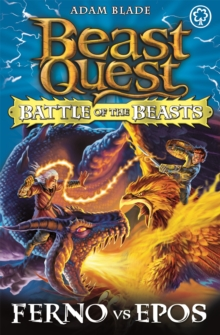 Beast Quest: Battle of the Beasts: Ferno vs Epos : Book 1, Paperback Book