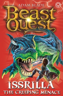 Beast Quest: Issrilla the Creeping Menace : Series 12 Book 3, Paperback Book
