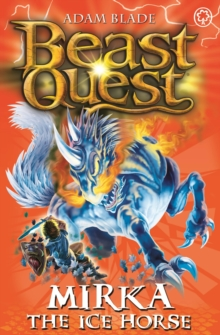 Beast Quest: Mirka the Ice Horse : Series 12 Book 5, Paperback Book