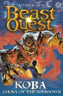 Beast Quest: Koba, Ghoul of the Shadows : Series 13 Book 6, Paperback Book