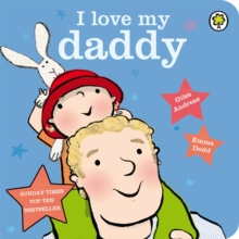 I Love My Daddy : Board Book, Board book Book