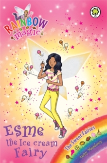 Rainbow Magic: Esme the Ice Cream Fairy : The Sweet Fairies Book 2, Paperback Book