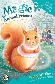 Magic Animal Friends: Sophie Flufftail's Brave Plan : Book 5, Paperback / softback Book