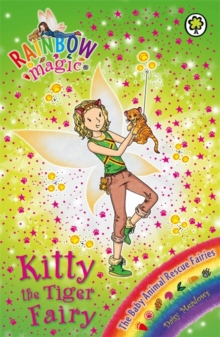 Rainbow Magic: Kitty the Tiger Fairy : The Baby Animal Rescue Fairies Book 2, Paperback Book
