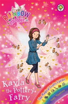 Rainbow Magic: Kayla the Pottery Fairy : The Magical Crafts Fairies Book 1, Paperback / softback Book