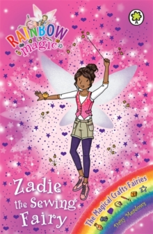 Rainbow Magic: Zadie the Sewing Fairy : The Magical Crafts Fairies Book 3, Paperback / softback Book