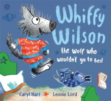 Whiffy Wilson: The Wolf Who Wouldn't go to Bed, Paperback Book
