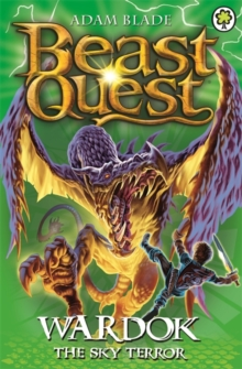 Beast Quest: Wardok the Sky Terror : Series 15 Book 1, Paperback Book