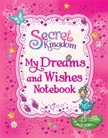 Secret Kingdom: My Dreams and Wishes Notebook, Hardback Book