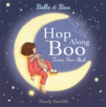 Belle & Boo: Hop Along Boo, Time for Bed, Hardback Book