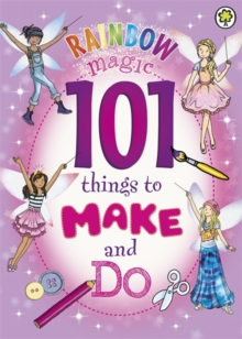 Rainbow Magic: 101 Things to Make and Do, Paperback Book