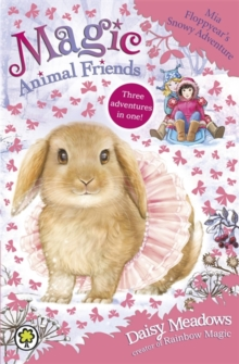 Magic Animal Friends: Mia Floppyear's Snowy Adventure : Special 3, Paperback Book