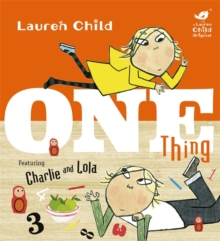 Charlie and Lola: One Thing, Hardback Book