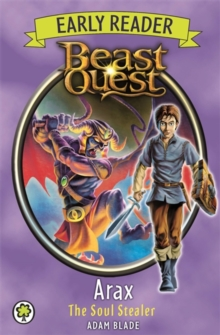 Beast Quest Early Reader: Arax the Soul Stealer, Paperback Book