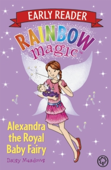 Rainbow Magic Early Reader: Alexandra the Royal Baby Fairy, Paperback Book