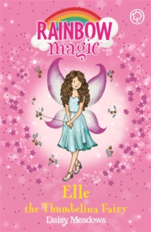 Rainbow Magic: Elle the Thumbelina Fairy : The Storybook Fairies Book 1, Paperback Book