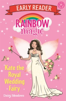 Rainbow Magic Early Reader: Kate the Royal Wedding Fairy, Paperback Book