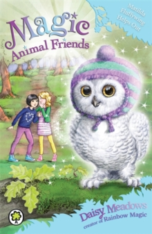 Magic Animal Friends: Matilda Fluffywing Helps Out : Book 16, Paperback Book