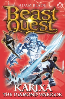 Beast Quest: Karixa the Diamond Warrior : Series 18 Book 4, Paperback Book